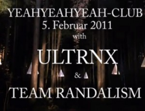 YEAHYEAHYEAH-CLUB with ULTRNX & Team Randalism
