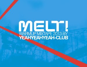 Melt! Festival 2013 Warmup Mixtape